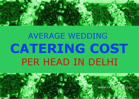 Average wedding catering cost per head in Delhi (Discussion)