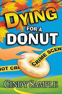 Dying for a Donut by Cindy Sample