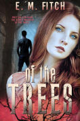 Title: Of the Trees, Author: E.M Fitch