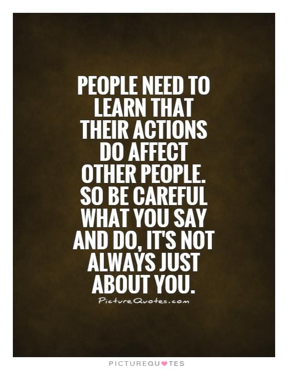 Quotes About Other Peoples Actions 69 Quotes