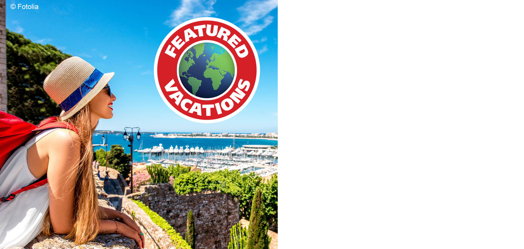Featured Vacations are specific cruise motorcoach and air