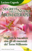 I Segreti della Nuova Aromaterapia