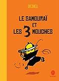 Le samouraï et les 3 mouches par Thierry Dedieu
