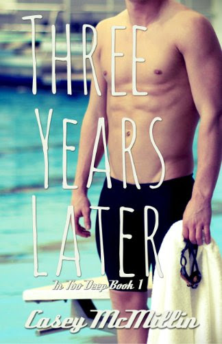 Three Years Later (In Too Deep) by Casey McMillin