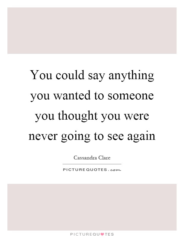 Quotes About Seeing Someone Again 17 Quotes