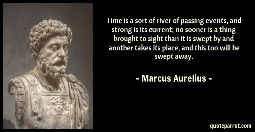 Time Is A Sort Of River Of Passing Events And Strong I By Marcus