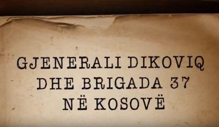 Fakte të reja mbi krimet e gjeneralit Lubisha Dikoviq dhe Brigadës 37 në Kosovë