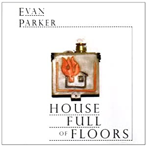 Evan Parker House Full Of Floors  cover