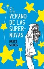 El verano de las supernovas Darcy Woods