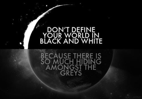 Dont Define Your World In Black And White Inspirational Quote
