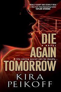 Die Again Tomorrow by Kira Peikoff