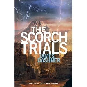 The Scorch Trials (Maze Runner Trilogy (Hardback))