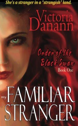 My Familiar Stranger: The Order of the Black Swan (Volume 1) by Victoria Danann
