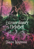 Title: Extraordinary October, Author: Diana Wagman