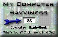 My computer geek score is greater than 86% of all people in the world! How do you compare? Click here to find out!