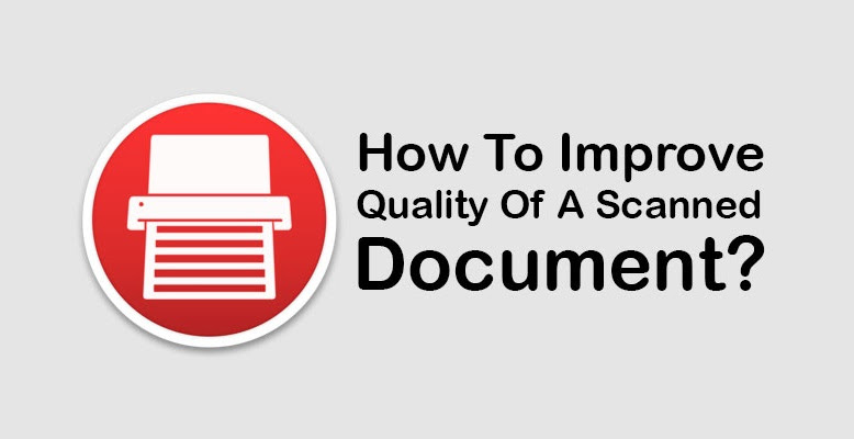 Improve Quality Of A Scanned Document
