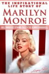 Marilyn Monroe - The Inspirational Life Story Of Marilyn Monroe, Hollywood Sex Symbol Called The Blonde Bombshell