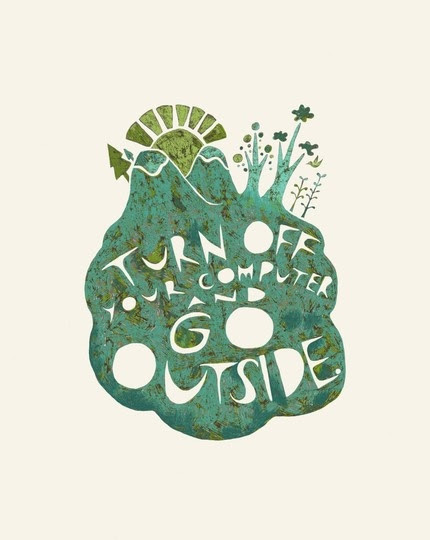 Turn off your computer and go outside #typography #illustration #format