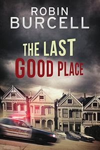 The Last Good Place by Robin Burcell
