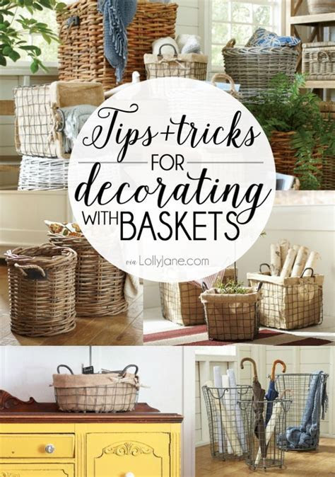 Tips and tricks for decorating with baskets   A house, I