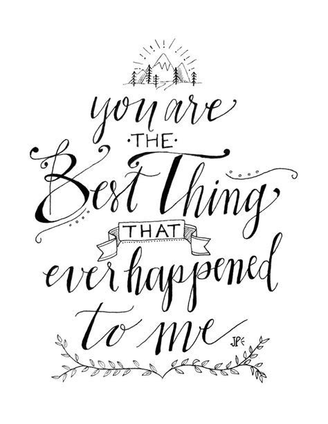 You are the best thing that ever happened to me. Lyrics by