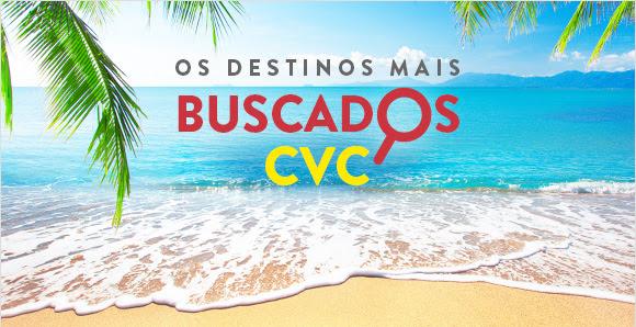 Os destinos mais buscados CVC.