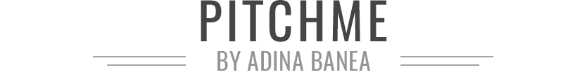 Pitch Me Now-by Adina Banea -