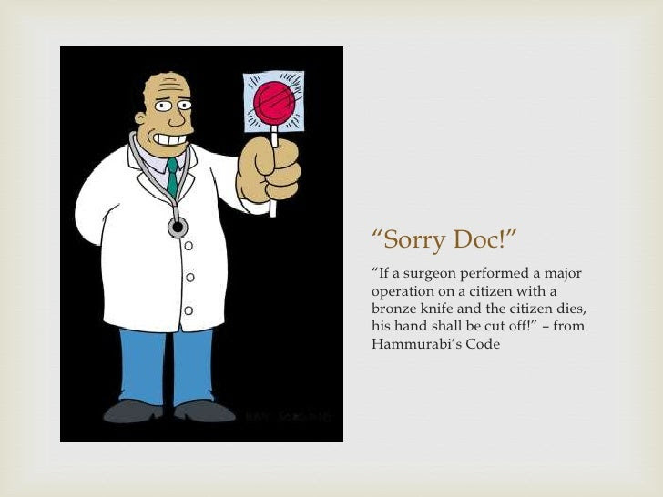 """""""Sorry Doc!""""""""If a surgeon performed a majoroperation on a citizen with abronze knife and the citizen ..."""