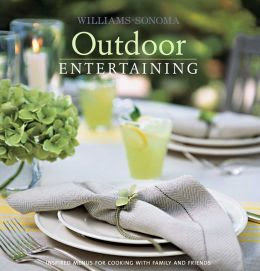 Williams-Sonoma Outdoor Entertaining by George Dolese ...