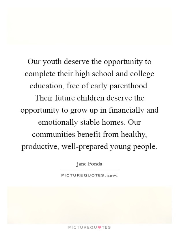 Our Youth Deserve The Opportunity To Complete Their High School