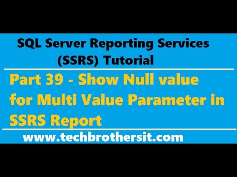 Welcome To TechBrothersIT: SSRS Tutorial 39 - Show Null