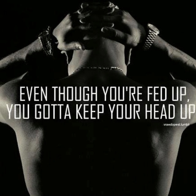 Keep Your Head Up If You Quotes