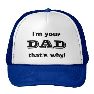 """""""I'm your DAD that's why!"""" Hat"""