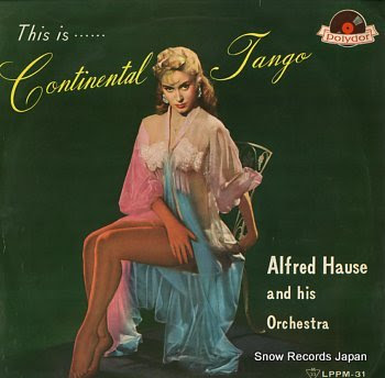 HAUSE, ALFRED AND HIS ORCHESTRA this is continental tango