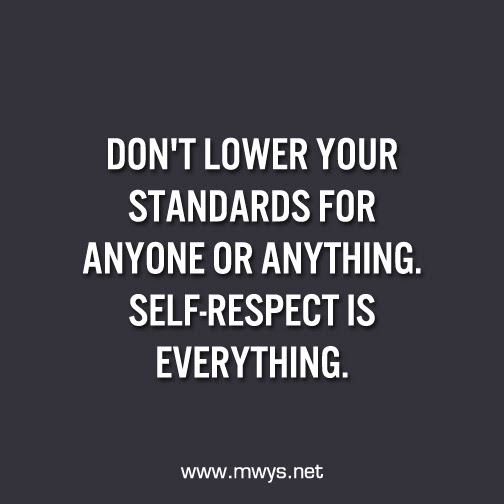 Dont Lower Your Standards For Anyone Or Anything ø Eminently