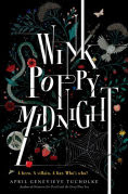 Title: Wink Poppy Midnight, Author: April Genevieve Tucholke