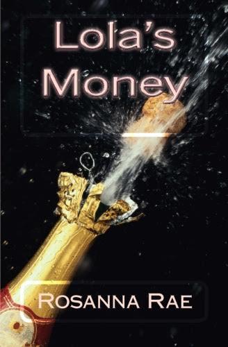 Lola's Money by Rosanna Rae