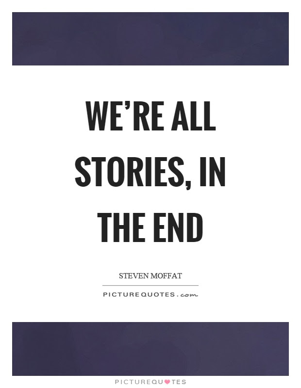 Were All Stories In The End Picture Quotes
