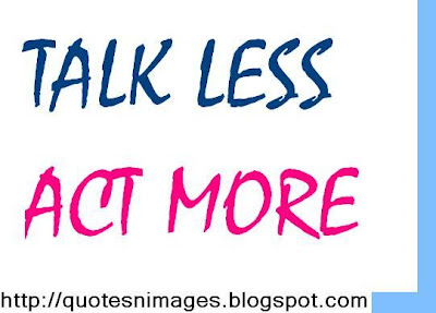 Talk Less Act More Quotespicturescom