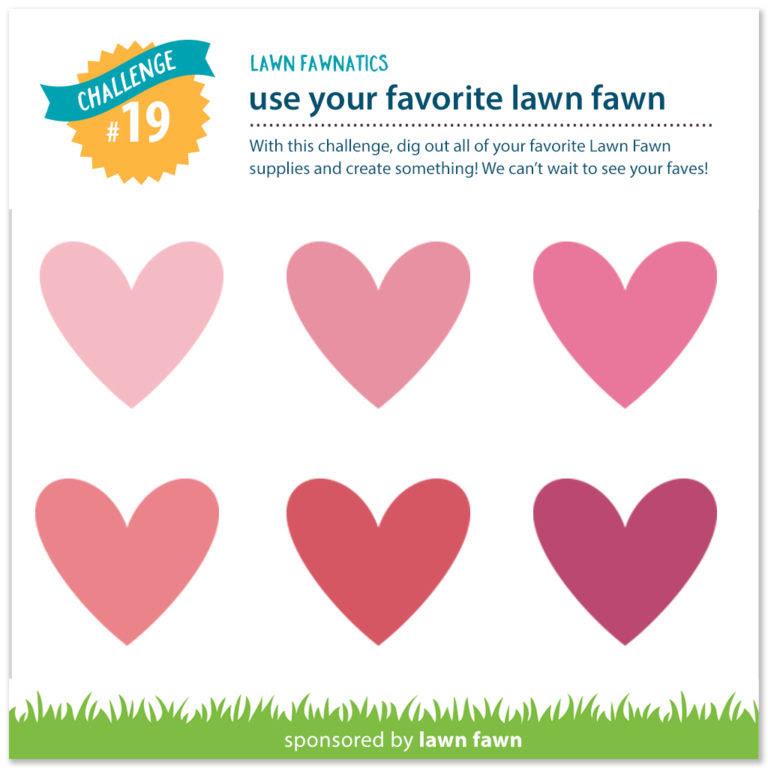 http://www.lawnfawnatics.com/challenges/lawn-fawnatics-challenge-19-use-your-favorite-lawn-fawn-set