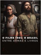 1964: O Brasil Entre Armas e Livros