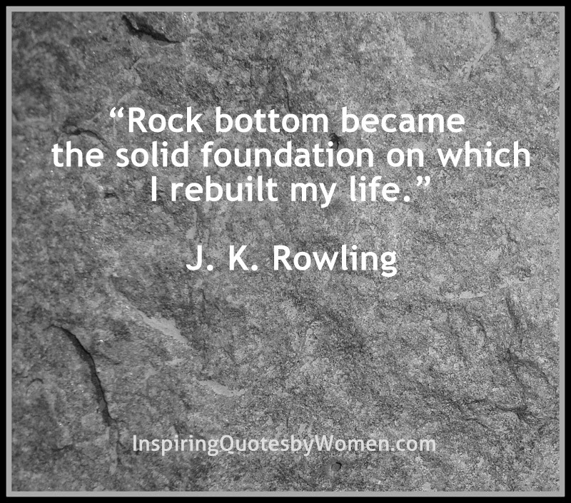 When You Hit Rock Bottom Inspiring Quotes By Women