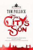 Title: The City's Son (Skyscraper Throne Series #1), Author: Tom Pollock