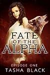 Fate of the Alpha: Episode 1: A Tarke...