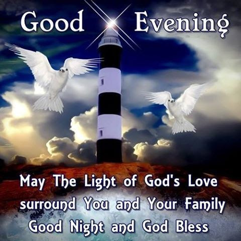 Good Evening May The Light Of God Love Surround You Pictures