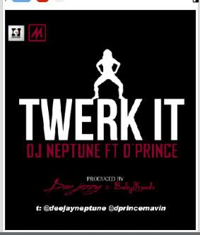 OFFICIAL VIDEO: DJ Neptune Ft. D' Prince -TW£RK IT