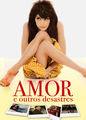 Amor e Outros Desastres   filmes-netflix.blogspot.com