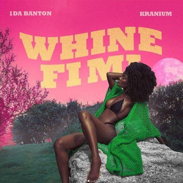 [Music] 1da Banton – Whine Fi Mi ft. Kranium