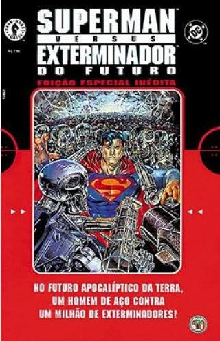 Superman e Exterminador do Futuro