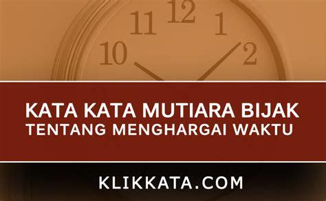 kata kata bijak tentang waktu menghargai waktu klik